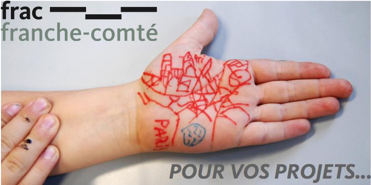 FRAC Franche-Comté : Pour vos projets