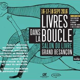 16-17-18 septembre 2016 - Livres dans la boucle - Salon du livre de Besançon