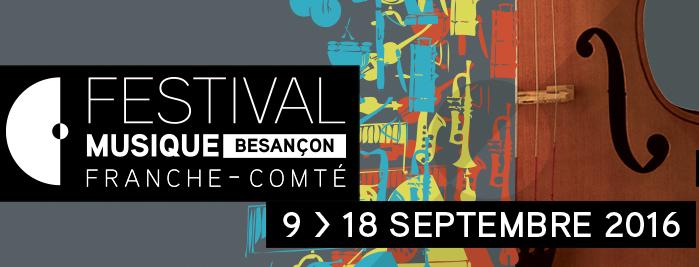 Festival de musique de Besançon – du 9 au 18 septembre 2016