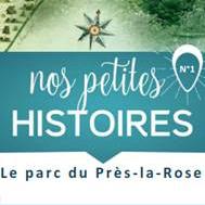 """""""Nos petites histoires"""" n°1 : Le parc du Près-la-Rose sous toutes ses coutures !"""