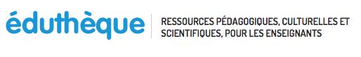 Eduthèque : ressources pédagogiques, culturelles et scientifiques