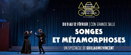 «Songes et métamorphoses» de Guillaume Vincent – CDN – 9-12 février 2017