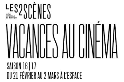 Les 2 Scènes – Vacances au cinéma ! Rendez-vous à l'Espace !