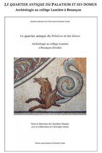 Une publication sur les découvertes archéologiques du collège Lumière