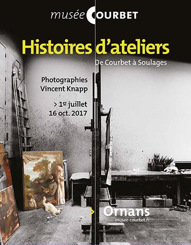 Histoires d'ateliers, de Courbet à Soulages – Musée Courbet – du 1er juillet au 16 octobre 2017
