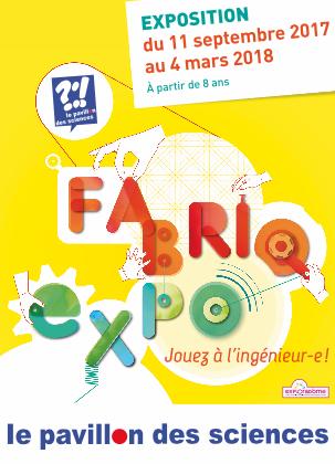 FABRIQexpo – Pavillon des sciences de Montbéliard – jusqu'au 4 mars 2018