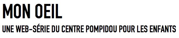 «Mon oeil» : une web-série du centre Pompidou pour les enfants