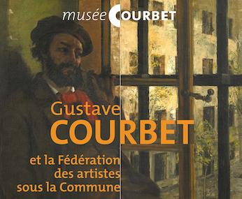 Gustave Courbet et la Fédération des artistes sous la Commune - Musée Courbet - Exposition jusqu