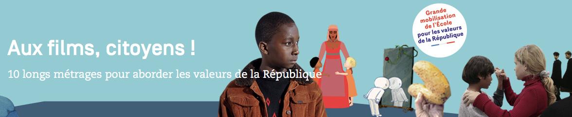 Aux films, citoyens ! 10 longs métrages pour aborder les valeurs de la République
