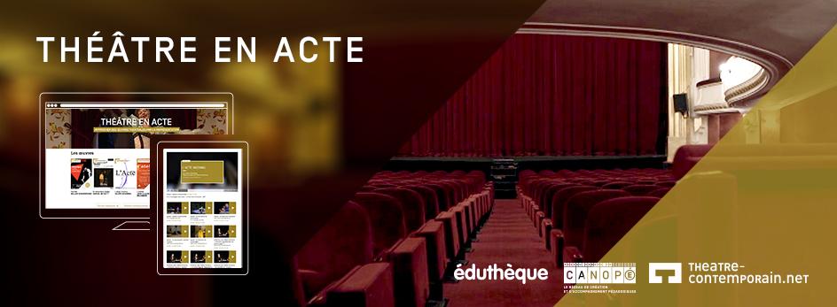 Théâtre en acte – Approcher des oeuvres théâtrales par la représentation