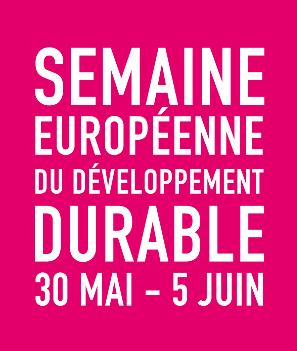 Semaine européenne du développement durable – du 30 mai au 5 juin 2018