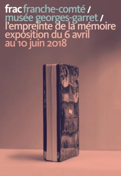 L'empreinte de la mémoire – Frac/Musée Georges-Garret de Vesoul – Jusqu'au 10 juin 2018