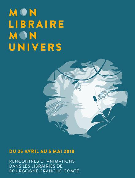 Mon libraire, mon univers – du 25 avril au 5 mai 2018