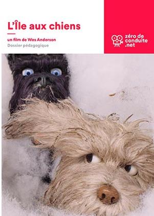 Dossier pédagogique sur le film L'Ile aux chiens de Wes Anderson