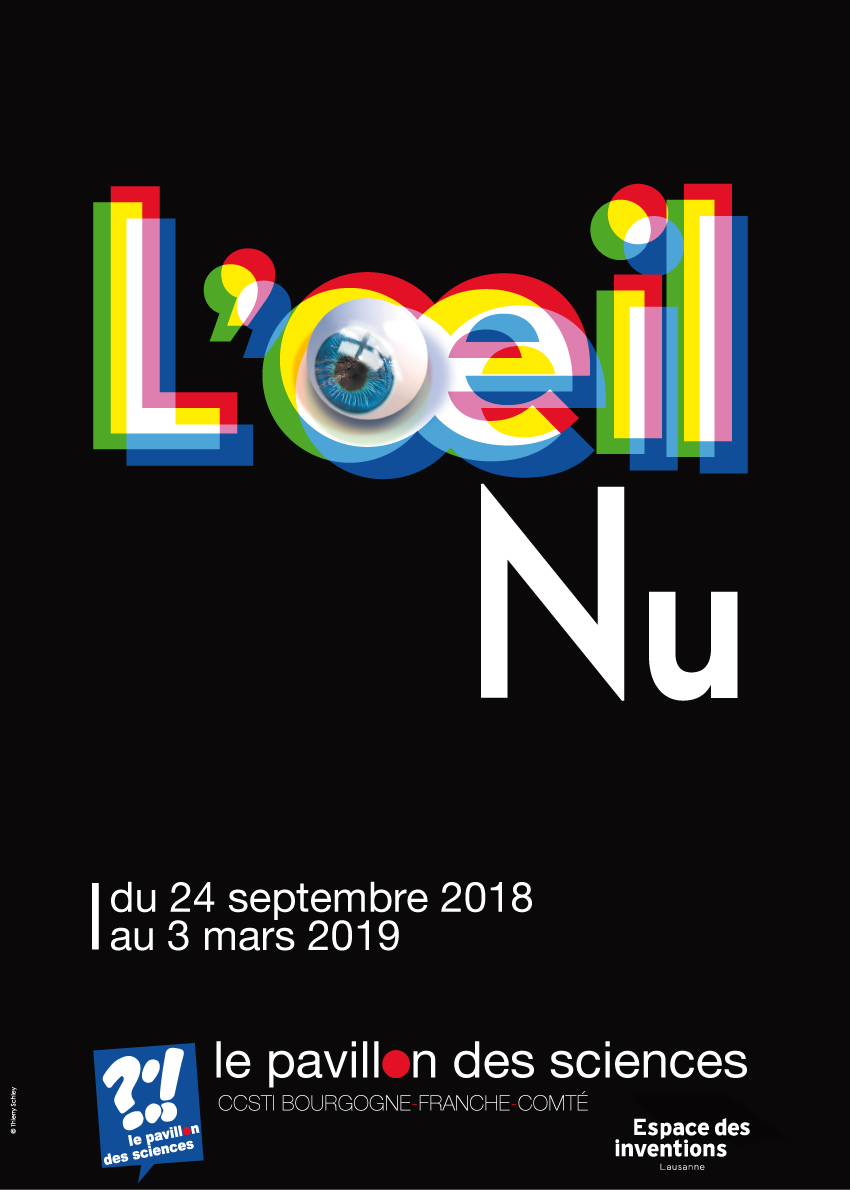 Pavillon des sciences – L'oeil Nu – Du 24 septembre 2018 au 3 mars 2019