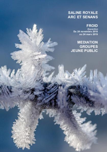 Saline Royale : dossier de présentation de la future exposition sur le froid