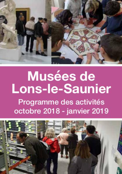 Musées de Lons le Saunier – Programme des activités octobre 2018 – janvier 2019