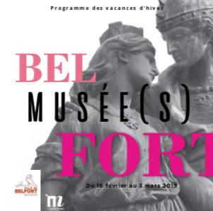 Musées de Belfort – Programme des vacances d'hiver – du 16 février au 3 mars 2019