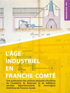 L'âge industriel en Franche-Comté : la nouvelle publication des services d'archives