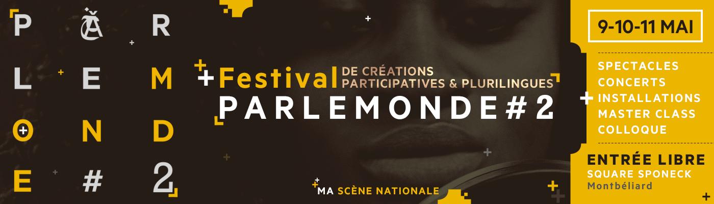 PARLEMONDE#2 – Montbéliard – 9, 10 et 11 mai 2019