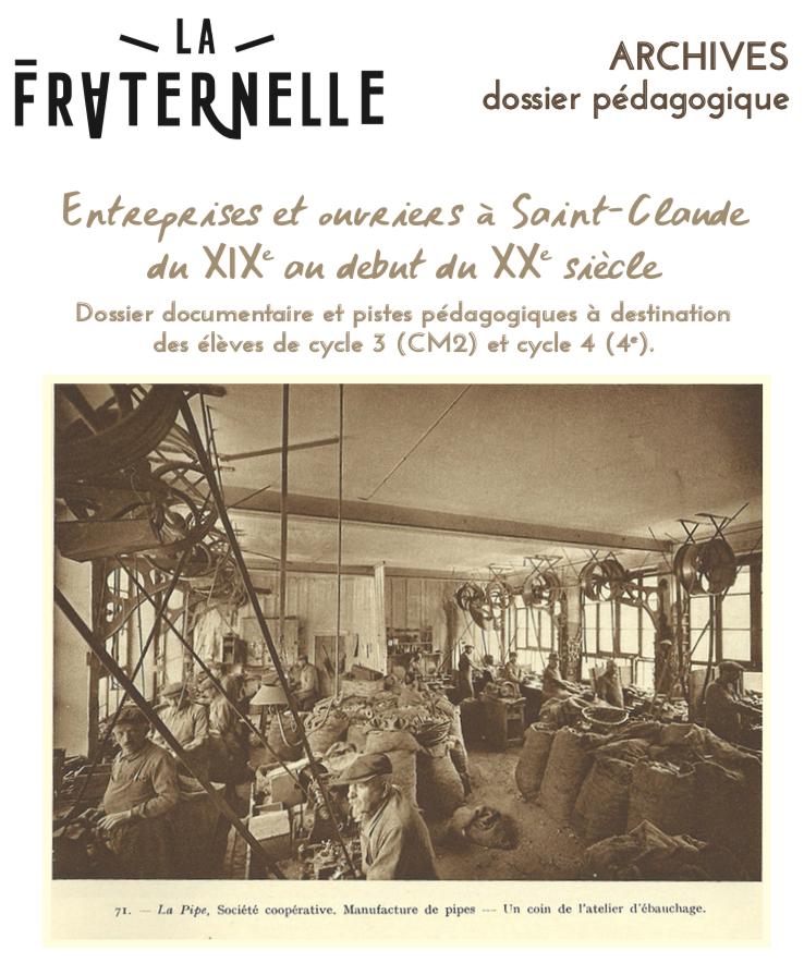 Dossier pédagogique – Entreprises et ouvriers à Saint-Claude du 19e au début du 20e siècle