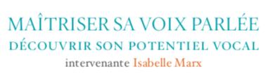 """Formation """"Maîtriser sa voix parlée, découvrir son potentiel vocal"""" – Lundi 28 et mardi 29 octobre 2019"""